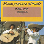 México Canta: Músicas y Canciones del Mundo by Various Artists