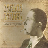 Play & Download Único e Irrepetible by Carlos Gardel | Napster