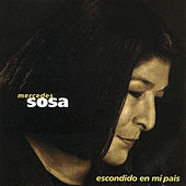Play & Download Escondido En Mi Pais by Mercedes Sosa | Napster