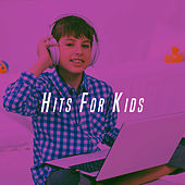 Play & Download Hits For Kids by Various Artists | Napster