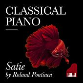 Play & Download Classical Piano Satie by Roland Pöntinen | Napster