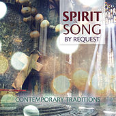 Spirit & Song by Request: Contemporary Traditions by Various Artists