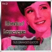 Libertad Lamarque - Sus Grandes Éxitos, Vol. 2 by Libertad Lamarque