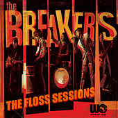 Play & Download The Floss Sessions by The Breakers | Napster