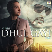 Play & Download Dhul Gayi by DJ Sanj | Napster