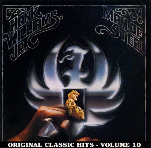 Man Of Steel: Original Classic Hits Vol. 10 by Hank Williams, Jr.