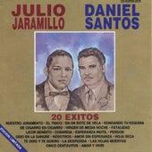 20 Éxitos Julio Jaramillo y Daniel Santos by Julio Jaramillo
