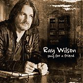 Song for a Friend by Ray Wilson