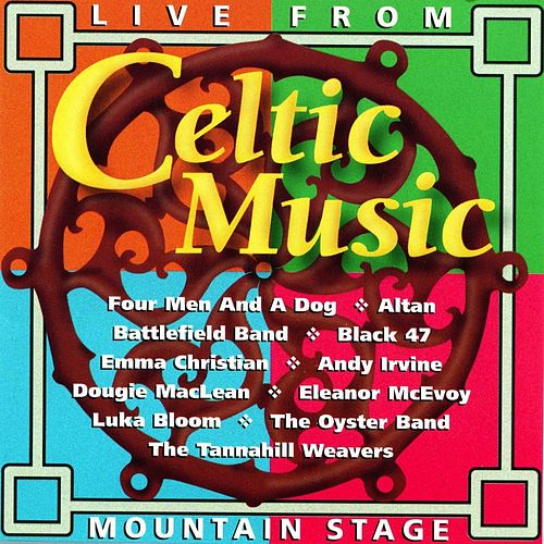 Play & Download Celtic Music: Live From Mountain Stage by Various Artists | Napster