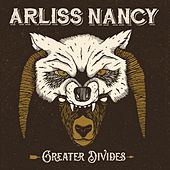 Play & Download Greater Divides by Arliss Nancy | Napster