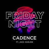 Friday Night (feat. Jack Harlow) by Cadence