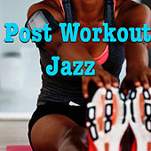 Post Workout Jazz von Various Artists