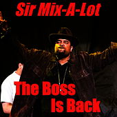 The Boss Is Back von Sir Mix-A-Lot