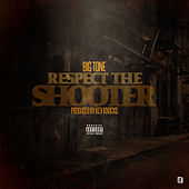 Play & Download Respect the Shooter by Big Tone | Napster