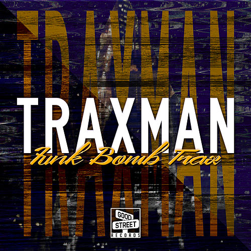 Play & Download Funk Bomb Trax by Traxman | Napster