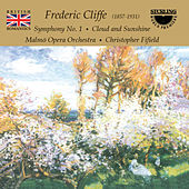 Cliffe: Symphony No. 1 - Cloud and Sunshine by Malmö Opera Orchestra