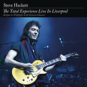 Play & Download The Total Experience Live in Liverpool by Steve Hackett | Napster