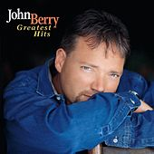 Play & Download Greatest Hits by John Berry | Napster