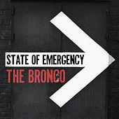 Play & Download State of Emergency by Bronco | Napster