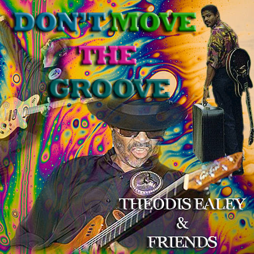 Don't Move The Groove by Theodis Ealey