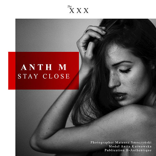 Stay Close - Single by Anthm