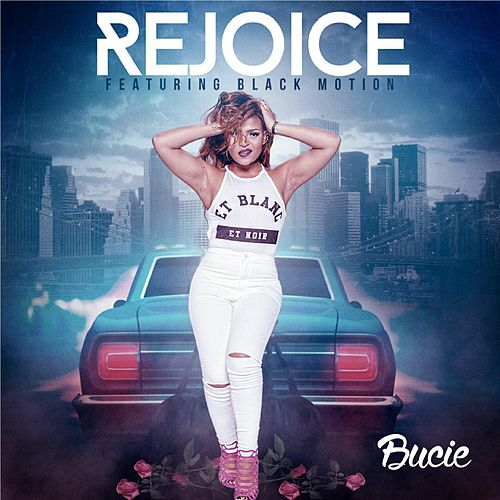 Rejoice (feat. Black Motion) by Bucie