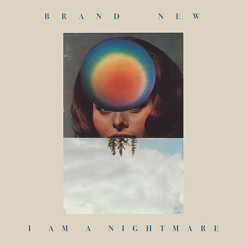 I Am a Nightmare by Brand New