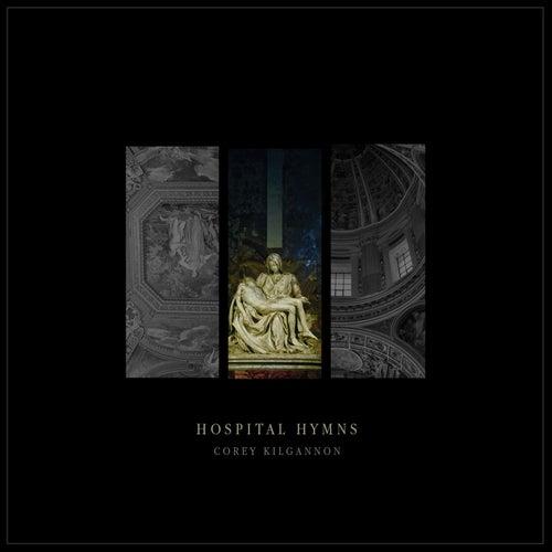 Hospital Hymns by Corey Kilgannon