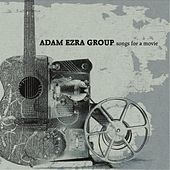 Songs for a Movie by Adam Ezra