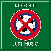 Play & Download No Foot - Just Music by Various Artists | Napster