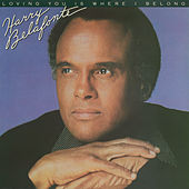 Loving You Is Where I Belong by Harry Belafonte