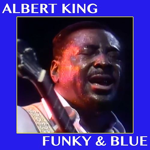 Play & Download Funky & Blue by Albert King | Napster