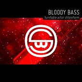 Bloody Bass by Turntable Actor Chloroform