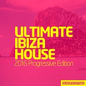 Ultimate Ibiza House - 2016 Progressive Edition - EP by Various Artists