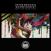 Play & Download Got To Have You by Peter Brown | Napster