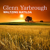 Play & Download Waltzing Matilda by Glenn Yarbrough | Napster