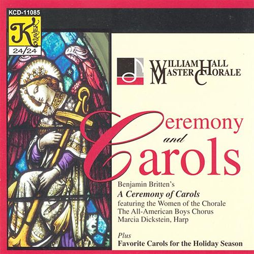 Play & Download WILLIAM HALL MASTER CHORALE: Ceremony and Carols by Various Artists | Napster