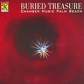Play & Download CHAMBER MUSIC PALM BEACH: Buried Treasure by Chamber Music Palm Beach | Napster