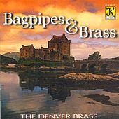 Play & Download DENVER BRASS: Bagpipes and Brass by John Kuzma | Napster