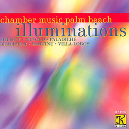 Play & Download CHAMBER MUSIC PALM BEACH: Illuminations by Chamber Music Palm Beach | Napster