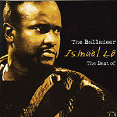 The Best Of - The Balladeer by Ismael Lo