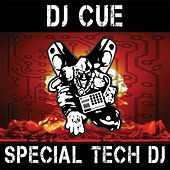 Special Tech DJ by DJ Cue