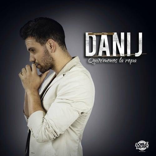 Quitémonos la Ropa (Bachata / Pop) de Dani J