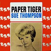 Play & Download Paper Tiger by Sue Thompson | Napster