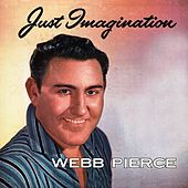 Play & Download Just Imagination by Webb Pierce | Napster