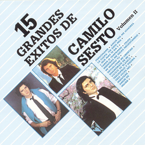 Play & Download 15 Grandes Exitos de Camilo Sest, Vol. 2 by Camilo Sesto | Napster