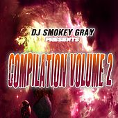 Play & Download DJ Smokey Gray Presents Compilation Album Volume 2 by Bizarre | Napster
