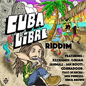 Cuba Libre Riddim by Various Artists