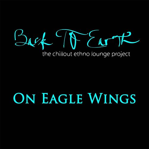 On Eagle Wings (The Chillout Ethno Lounge Project) von Back to Earth