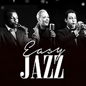 Play & Download Easy Jazz by Various Artists | Napster